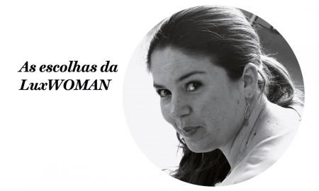 as escolhas da LuxWOMAN - Marta Braga, jornalista