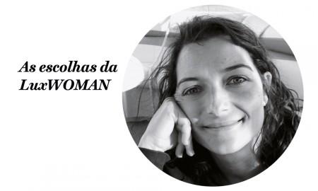 escolhas da luxwoman, rita simões, designer