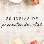 30 ideias de presentes de Natal
